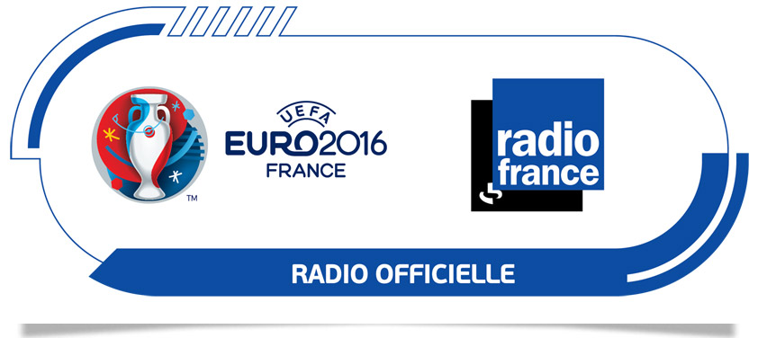 Radio France radio officielle de l'UEFA EURO 2016