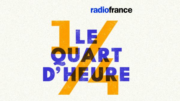 Le Quart d'Heure, le podcast d'information de Radio France